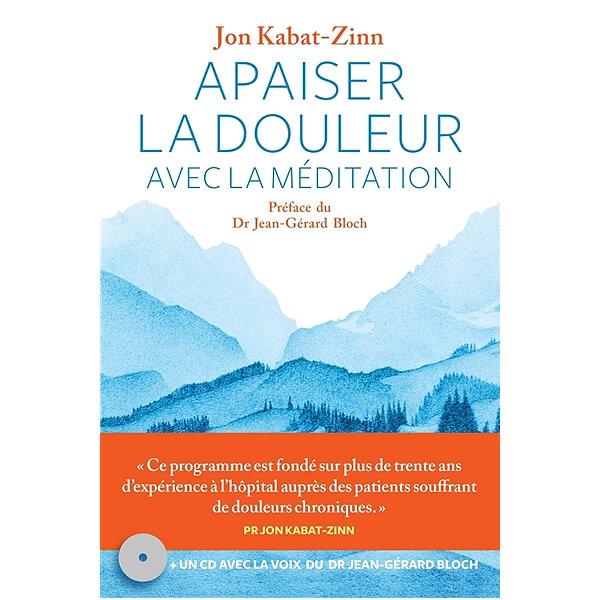 Apaiser la douleur avec la méditation livre de Jon Kabat-Zinn