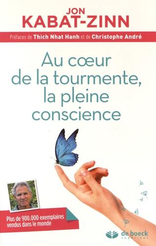 Au coeur de la tourmente la pleine conscience livre de Jon Kabat-Zinn