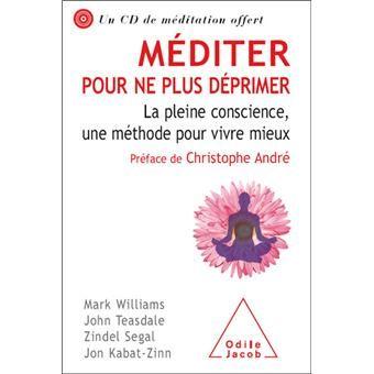 Méditer pour ne plus déprimer - livre de Christophe André