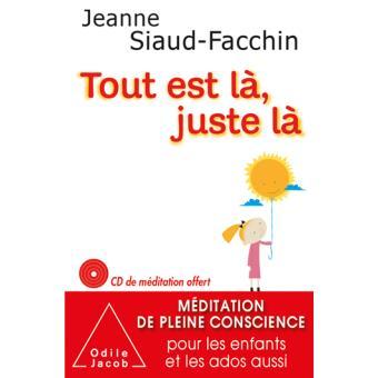 Tout-est-la-juste-la, livre de Jeanne Siaud Facchin